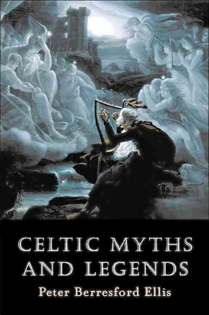 Celtic Myths and Legends By Ellis, Peter Berresford