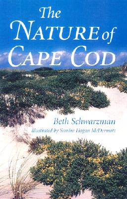 The Nature of Cape Cod By Schwarzman, Beth/ McDermott, Sandra Hogan (ILT)